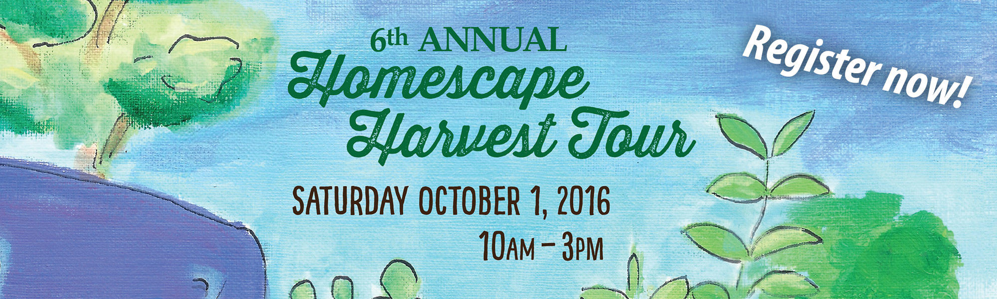 6th Annual Homescape Harvest Tour