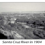 Santa Cruz River in 1904